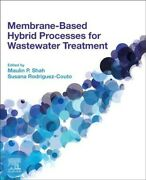 Membrane-based Hybrid Processes For Wastewater Treatment Paperback By Shah ...
