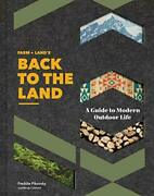 Farm + Landand039s Back To The Land A Guide To Modern Outd... By Pikovsky Frederick
