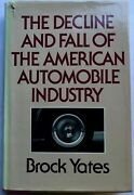 The Decline And Fall Of The American Automobile Industry Brock Yates Book