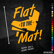 Flat To The Mat Tall Sticker - Many Colours Sizes - Car Tractor Truck Farm Agri