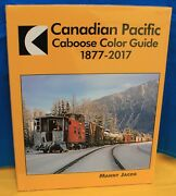 Morning Sun Books 1663 Canadian Pacific Caboose Color Guide 1877-2017 Hc 128 Pg