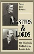 Masters And Lords Mid-19th-century U.s. Planters And Prussian Junkers