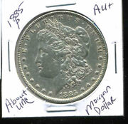 1885 P Au Morgan Dollar 100 Cent About Uncirculated 90 Silver Us 1 Coin 4934