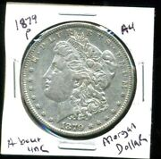 1879 P Au Morgan Dollar 100 Cent About Uncirculated 90 Silver Us 1 Coin 3972