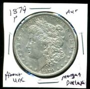 1879 P Au Morgan Dollar 100 Cent About Uncirculated 90 Silver Us 1 Coin 3966
