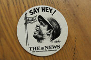 Willie Mays Say Hey Pin Back / Buttons The News Willie Mays Pin Mets
