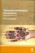 Transnational Pakistani Connections Marrying And039back Homeand039 Hardcover By Char...