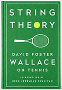 String Theory David Foster Wallace On Tennis A Libr... By David Foster Wallace