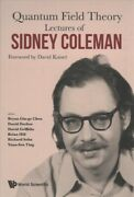 Quantum Field Theory Lectures Of Sidney Coleman Hardcover By Chen Bryan G...