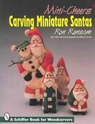 Mini-cheers Carving Miniature Santas, Paperback By Ransom, Ron Snyder, Jef...