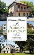 Historic Homes Of Floridaand039s First Coast Brand New Free Shipping In The Us