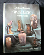 Collector's Encyclopedia Of Weller Pottery Reference Guide Book Illustrated
