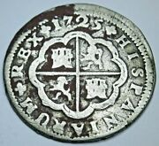 1725 Spanish Silver 2 Reales Genuine Antique Colonial 1700s Two Bits Pirate Coin