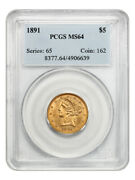 1891 5 Pcgs Ms64 - Low Mintage Date - Liberty Half Eagle - Gold Coin