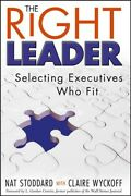 Right Leader Selecting Executives Who Fit Hardcover By Stoddard Nat Wyck...