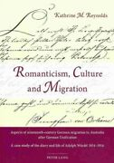 Romanticism Culture And Migration Aspects Of Nineteenth-century German Mig...
