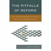 The Pitfalls Of Reform Itand039s Incompatibility With Actua - Hardback New John Tann