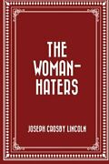 The Woman-haters By Lincoln, Joseph Crosby Book The Fast Free Shipping