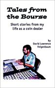 Tales From The Bourse Short Stories From My Life As A Coin Dealer