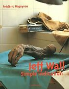 Jeff Wall Simple Indication