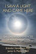 I Saw A Light And Came Here Childrenand039s Experiences Of Reincarnation