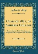Class Of 1831 Of Amherst College Proceedings At Their Meetings And...