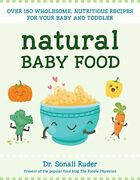 Natural Baby Food Over 150 Wholesome Nutritious Recipes For Your Baby And...