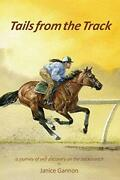 Tail From The Track A Journey Of Self-discovery On The Backstretch