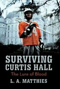 Surviving Curtis Hall The Lure Of Blood