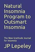 Natural Insomnia Program To Outsmart Insomnia The New Gratitude Journal For...