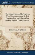 The Natural History Of The Tea-tree With Observations On The Medical...