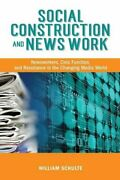 Social Construction And News Work Newsworkers Civic Function And...