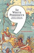 The White Possessive Property Power And Indigenous Sovereignty