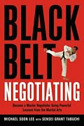 Black Belt Negotiating Become A Master Negotiator Using Powerful Lessons...