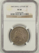 1840 Liberty Seated Half Dollar - Small Letters, Ngc Vf-30