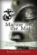 Marine On The Mat Patanjaliand039s Eight Limbs Of Yoga - From Parris Island To...