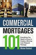 Commercial Mortgages 101 Everything You Need To Know To Create A Winning...