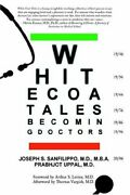 White Coat Tales Becoming And Being Urban Doctors 1946-2006