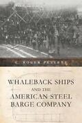 Whaleback Ships And The American Steel Barge Company ... By C. Roger Pellett Au