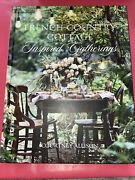 French Country Cottage Inspired Gatherings, Hardcover By Allison, Courtney, L...