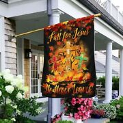 Thanksgiving Fall For Jesus He Never Leaves House Flag Home Decorative