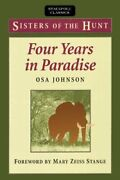 Four Years In Paradise Sisters Of The Hunt By Johnson, Osa Paperback Book The