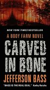 Carved In Bone A Body Farm Novel 1 By Bass, Jefferson Book The Fast Free