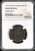 1793 Flowing Hair Large Cent Vines And Bars Edge Ngc Good Details/corrosion