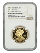 2014-w Eleanor Roosevelt 10 Ngc Ms70 - First Spouse .999 Gold
