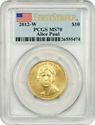 2012-w Alice Paul 10 Pcgs Ms70 - First Spouse .999 Gold