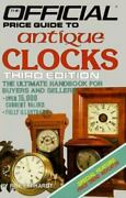 Antique Clocks 3rd Edition Official Price Guide To Clocks House Of Collectib