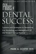 Pillars Of Dental Success Second Edition Systems And Strateg... By Costes Mark