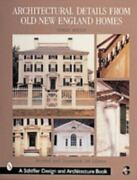 Architectural Details From Old New England Homes Schiffer Book For Woodcarvers