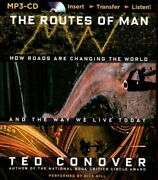Routes Of Man How Roads Are Changing The World And The Way We Live Today, M...